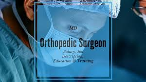 Orthopedic Surgeon Salary Job Description Education And Training