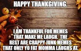 That's just how they show love. Hilarious Funny Happy Thanksgiving Memes 2020 Puns Jokes To Laugh