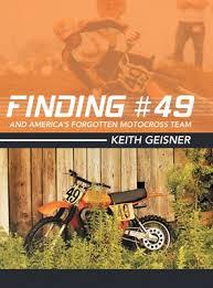 Finding 49 And Americas Forgotten Motocross Team