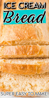 ice cream bread 2 ing recipe