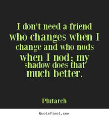 Quotes About Friendship Changing Unique Sad Quotes About Friends Changing On QuotesTopics