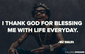 40 Best Wiz Khalifa Quotes About Life And Love Fascinating Download Pic On Ig The Realest Quotes