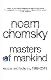 masters of mankind essays and lectures noam chomsky masters of mankind essays and lectures 1969 2013 noam chomsky marcus raskin 9781608463633 com books