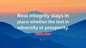 """Prosperity Quotes Best Charles R Swindoll Quote """"Real Integrity Stays In Place Whether"""