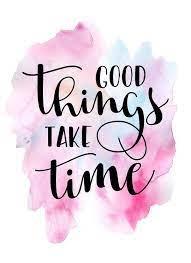 Good Things Take Time Quote' by Andy Mako#andy #good #mako #quote #time    Ajandalar, Harfleme, Motive edici alıntılar