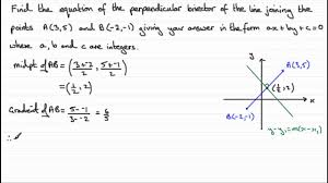 coordinate geometry equation of a perpendicular bisector examsolutions
