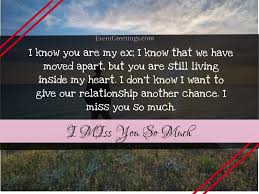 It's ingrained in us that if you take such an enormous risk on someone with your heart that it might not pay off. Missing You Messages For Ex Girlfriend