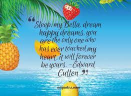 Happy Dreams Quotes Best of Sleep My Bella Dream Happy Dreams Quotes
