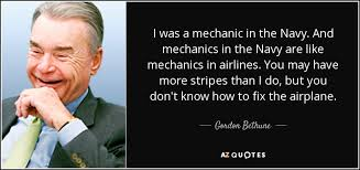 Mechanic Quotes Delectable Gordon Bethune Quote I Was A Mechanic In The Navy And Mechanics In