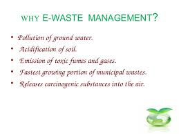 ewaste ppt  interfere regulatory hormones 6 why e waste management