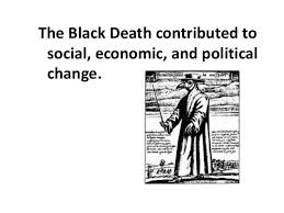 essay questions chap  the black death contributed tosocial economic and politicalchange