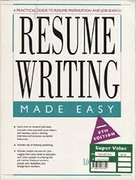 Where To Get A Resume Made Resume Writing Made Easy A Practical Guide To Resume Preparation