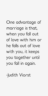 Judith Viorst Quote: One Advantage Of Marriage Is That, When You via Relatably.com