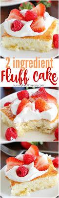Light Fluffy Desserts 2 Ingredient Fluff Cake