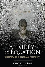 anxiety and the equation is maybe the best physics biography to come out this year and certainly the best boltzmann biography i ve ever read