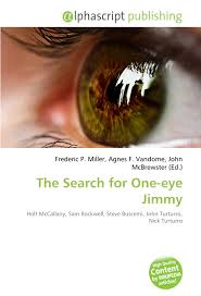 The Search for One-eye Jimmy: Holt McCallany, Sam Rockwell, Steve Buscemi,  John Turturro, Nick Turturro: Amazon.es: Miller, Frederic P., Vandome,  Agnes F., McBrewster, John: Libros en idiomas extranjeros