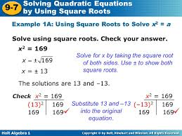 solve using square roots check your answer x2 169 solve for x by taking the square root of both sides