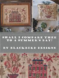 Blackbird Designs Cross Stitch Charts Blackbird Designs Shall I Compare Thee To A Summer Day