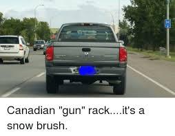 Canadian Gun Rackit's a Snow Brush | Funny Meme on ME.ME