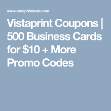 Vistaprint Coupons 500 Business Cards For 10 More Promo Codes
