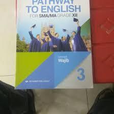 Kata kunci kata kunci yang harus kalian pahami dalam mempelajari materi pada bab. Jual Produk Buku Pathway To English Termurah Dan Terlengkap Januari 2021 Bukalapak