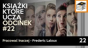 KKU#22 - Pracować Inaczej - Frederic Laloux - Książki Które Uczą