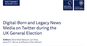Digital-Born and Legacy News Media on Twitter during the UK General  Election | Reuters Institute for the Study of Journalism