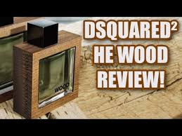 <b>He Wood</b> by <b>DSquared2</b> Fragrance / Cologne Review - YouTube
