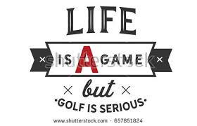 Golf Quotes About Life Gorgeous Life Game Golf Serious Golf Quotes Stock Vector Royalty Free