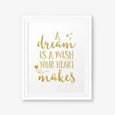 A Dream Is A Wish Your Heart Makes Quote Best of A Dream Is A Wish Your Heart Makes Nursery Gold Printable Princess