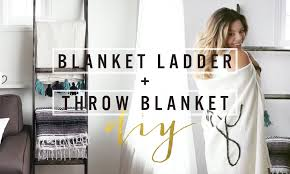 Diy Blanket Ladder Diy Blanket Ladder Throw Blanket Thesorrygirls Youtube