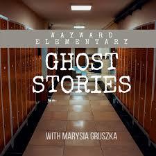 Wayward Elementary Ghost Stories