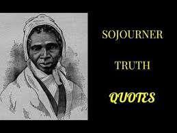 Sojourner Truth Quotes Awesome SOJOURNER TRUTH QUOTES YouTube