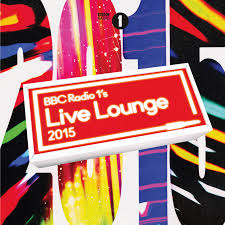 Bbc 1 Radio Charts Bbc Radio 1 Live Lounge 2015 Tracklist Love Music Love Life