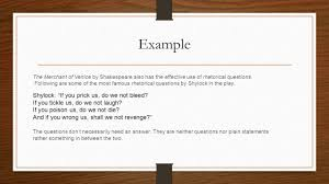 persuasion project terms rhetorical question a rhetorical example the merchant of venice by shakespeare also has the effective use of rhetorical questions
