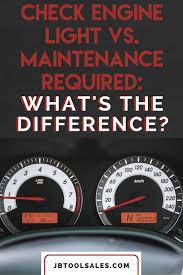 Toyota Corolla Maintenance Required Light On Check Engine Light Vs Maintenance Required Whats The