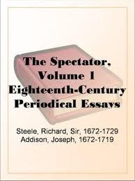 the spectator volume eighteenth century periodical essays by the spectator volume 1 eighteenth century periodical essays by joseph addison