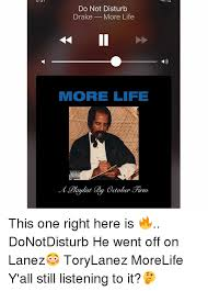 Drake More Life Quotes Extraordinary Do Not Disturb Drake More Life MORE LIFE Aulist Bu October This One