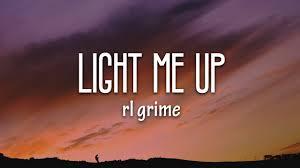 Light Me Up Rl Grime Lyrics Rl Grime Miguel Julia Michaels Light Me Up Lyrics