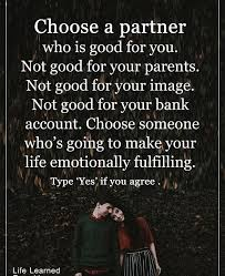 Inspirational Quotes Authors Choose A Partner Who Is Good For Y Inspiration Life Quotes By Authors