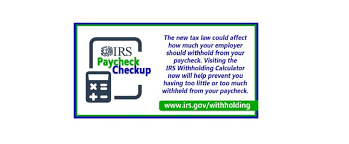 Paycheck Checkup Withholding Calculator Reflects Changes In