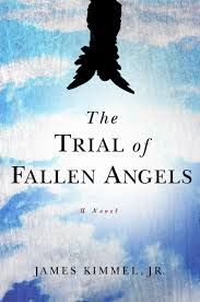 the trial of fallen angels by james kimmel jr  paperbackcovertrialoffallenanges