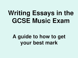 Writing Essays In The Gcse Music Exam Ppt Download
