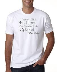 Walt Disney Quote Growing Up Is Optional Quote Shirt Disney Mens Shirt Disney T Shirt Disney Shirt Disney Men