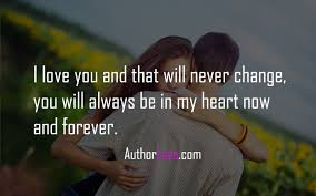 I Will Always Love You Quotes For Him Simple I Love You And That Will Never Change Love Quotes Author Love