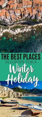 winter sun in europe the 10 best