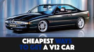 BMW 3 Series what is the cheapest bmw : 9 Cheapest Ways To Get A V12 Car - YouTube