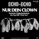Bildergebnis f?r Album Echo Echo Nur Ein Clown (Only You) (1984)