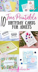 Each printable will open in a new window; 10 Free Printable Birthday Cards For Grown Ups The Yellow Birdhouse