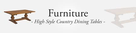 high style furniture. Hand-crafted High Style Country Dining Tables Furniture